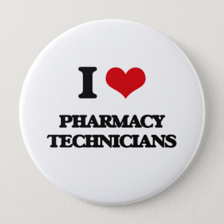 I love Pharmacy Technicians 4 Inch Round Button