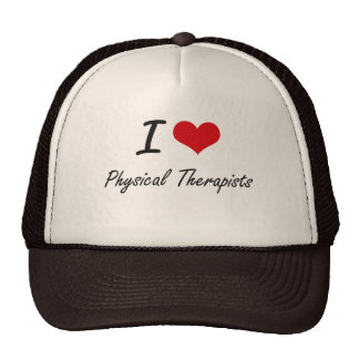 I love Physical Therapists Trucker Hat