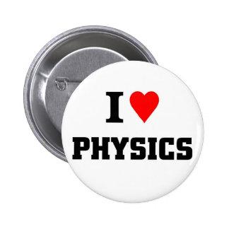 I love physics 2 inch round button
