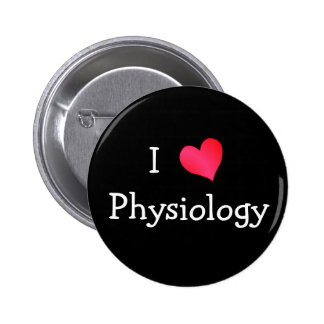 I Love Physiology 2 Inch Round Button