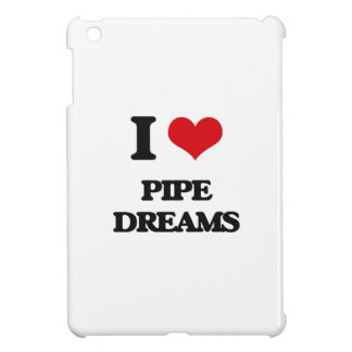 I Love Pipe Dreams iPad Mini Cases