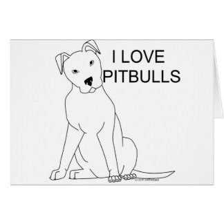 I Love Pitbulls Card
