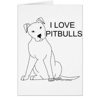 I Love Pitbulls Greeting Card
