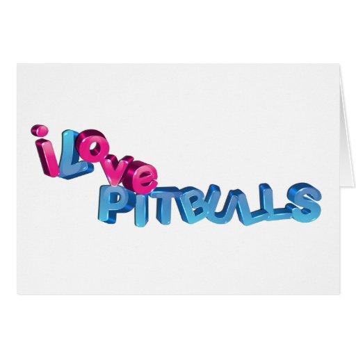 I Love Pitbulls in 3D Greeting Cards