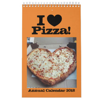 I Love Pizza Annual Calendar 2018