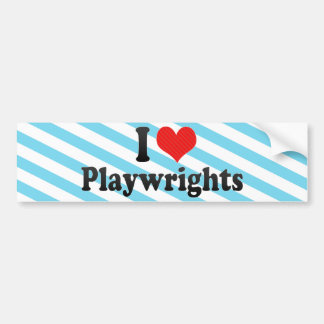 I Love Playwrights Bumper Sticker