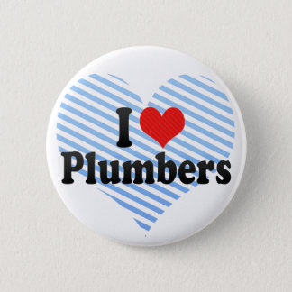 I Love Plumbers 2 Inch Round Button