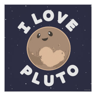 I Love Pluto Poster