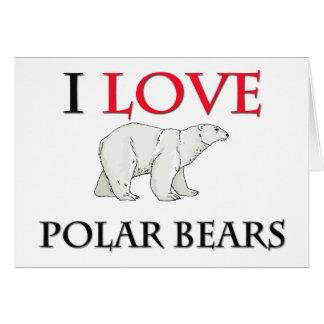 I Love Polar Bears Card