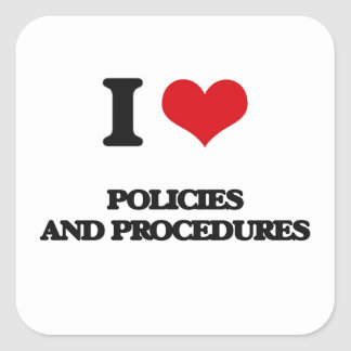 I Love Policies And Procedures Square Sticker