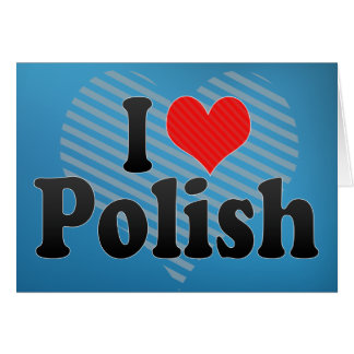 I Love Polish Card