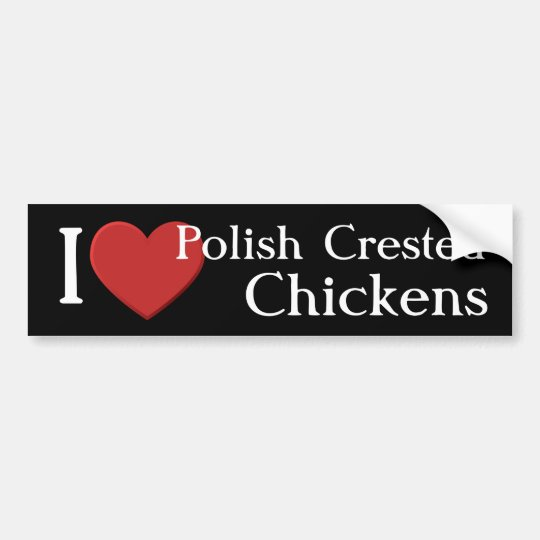 I love Polish Crested Chickens Bumper Sticker
