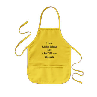 I Love Political Science Like A Fat Kid Loves Choc Kids' Apron