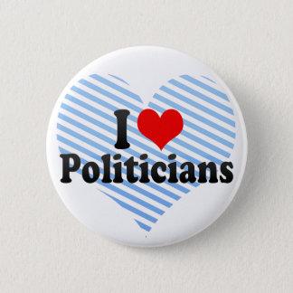 I Love Politicians 2 Inch Round Button