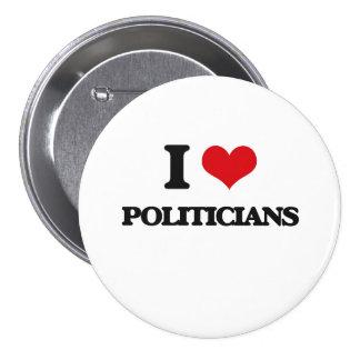 I love Politicians Pinback Button