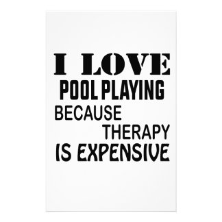 I Love Pool Playing Because Therapy Is Expensive Stationery