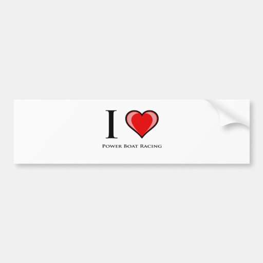 I Love Power Boat Racing Bumper Stickers