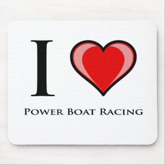 I Love Power Boat Racing Mouse Pad