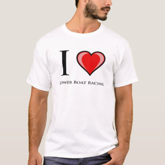 I Love Power Boat Racing T-Shirt