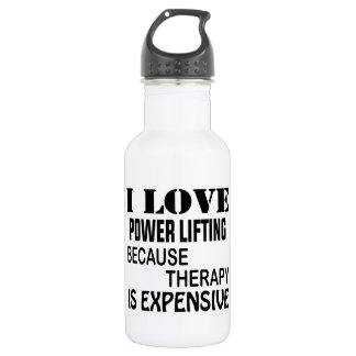 I Love Power lifting Because Therapy Is Expensive 532 Ml Water Bottle
