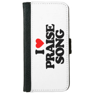 I LOVE PRAISE SONG iPhone 6 WALLET CASE