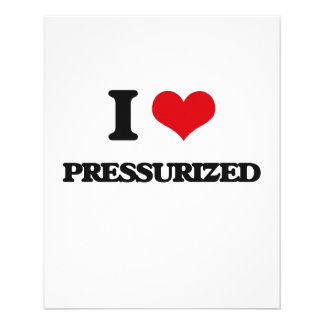 I Love Pressurized Custom Flyer
