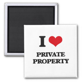 I Love Private Property Magnet