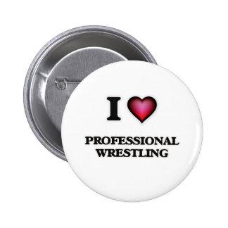 I Love Professional Wrestling 2 Inch Round Button