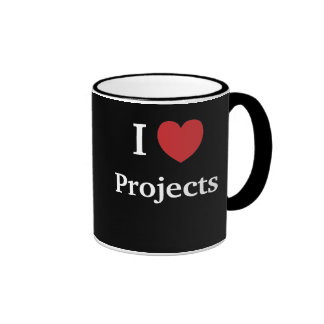 I Love Projects Humorous Motivational Project Team Ringer Mug