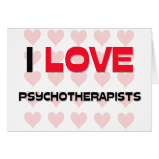 I LOVE PSYCHOTHERAPISTS CARD