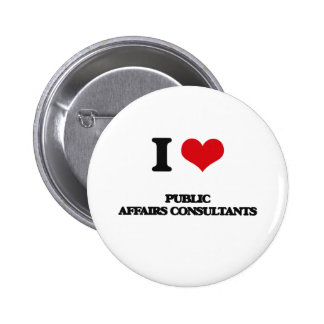 I love Public Affairs Consultants Pinback Buttons