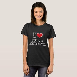 I Love Public Assistance T-Shirt