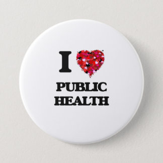I Love Public Health 3 Inch Round Button