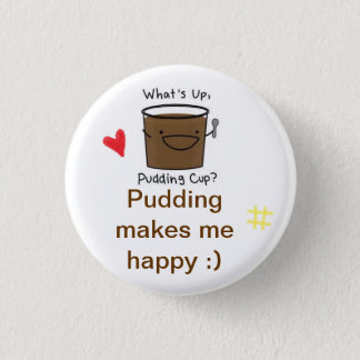 I love pudding 1 inch round button