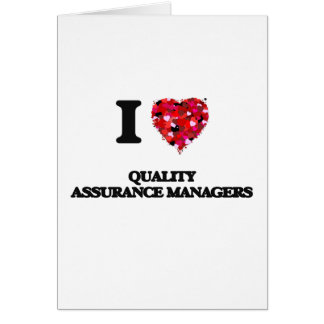 I love Quality Assurance Managers Greeting Card