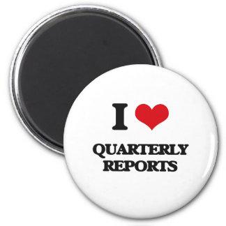 I Love Quarterly Reports Refrigerator Magnets