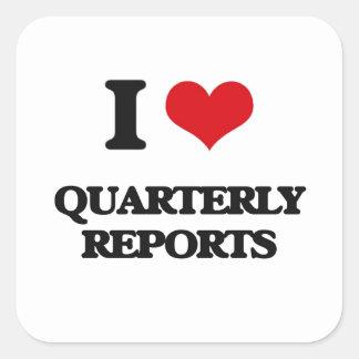 I Love Quarterly Reports Square Sticker