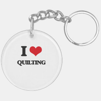 I Love Quilting Key Chain