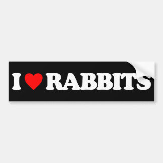 I LOVE RABBITS BUMPER STICKER