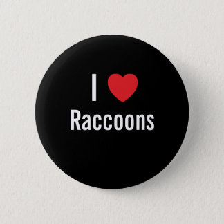 I love Raccoons 2 Inch Round Button