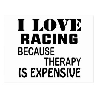 I Love Racing Because Therapy Is Expensive Postcard