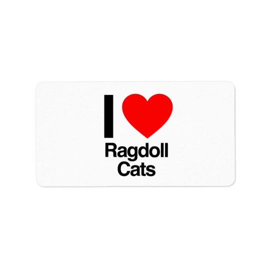 i love ragdoll cats label