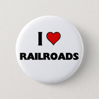 I love Railroads 2 Inch Round Button