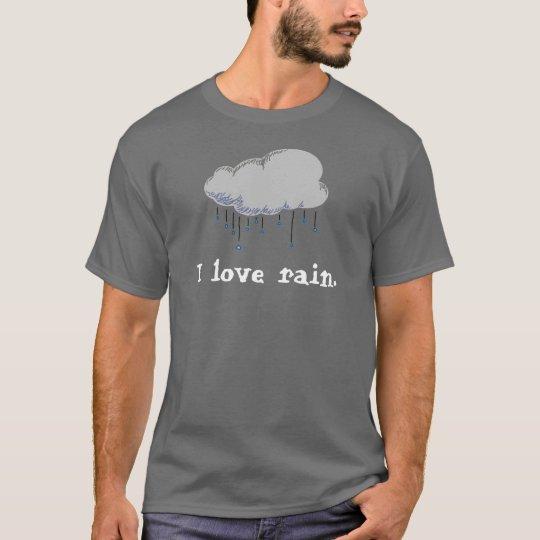 I love rain. T-Shirt