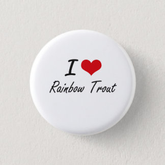 I Love Rainbow Trout artistic design 1 Inch Round Button