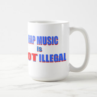 I Love Rap / Rap Music is NOT ILLEGAL! Classic White Coffee Mug
