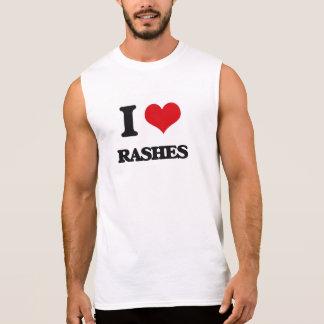 I Love Rashes Sleeveless Tees
