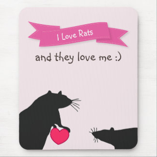 I Love Rats and They Love Me Mouse Pad