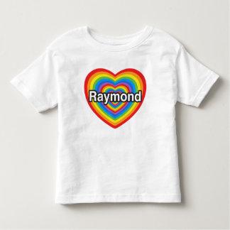 I love Raymond. I love you Raymond. Heart Toddler T-shirt