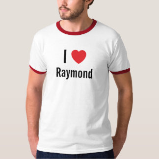 I love Raymond T-Shirt